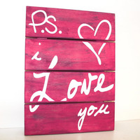 ON SALE - PS I love you wood pallet sign with heart - Indie home decor, gifts for her, pink decor, reclaimed pallet, bedroom decor, gift for