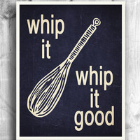 Kitchen Themed Art: Whip it Whip it good