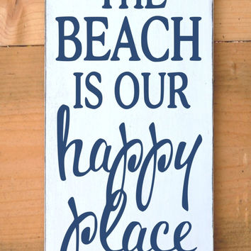 The Beach Is My Our Happy Place Hand Painted Wood Sign