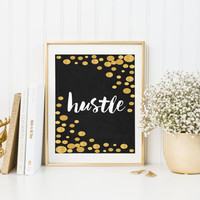 Gold Foil Print 'hustle' room wall art print inspiration romantic typographic calligraphy home decor Black And Gold INSTANT DOWNLOAD POSTER