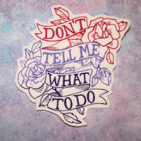 Girl Power - Don't Tell Me What To Do - Iron On Embroidery Patch MTCoffinz - Choose Size