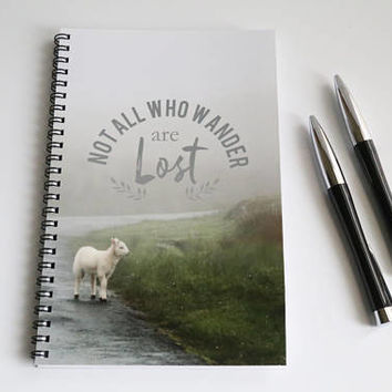 Not all who wander are lost Quote Notebook, Adventure, Explore Quote, Wander Quote, Lamb journal, Spiral bound journal, Travel gift