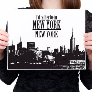 I'd rather be in NEW YORK, New York Skyline Digital Print (Various Color Options) New York Print, New York Wall Art, NYC Home Decor