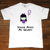 Sexism Makes Me Grumpy -- Unisex T-Shirt