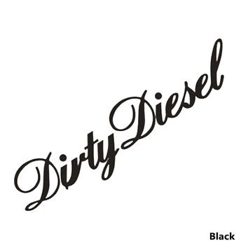 2018 Car Sticker For All Cars Dirty Diesel Funny Truck Car Window Sticker Vinyl Decal