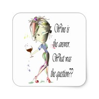 Wine is the question funny Wine saying gifts Square Sticker