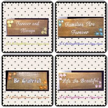 Wooden Signs-Positive Sayings-Be Grateful-Forever & Always-Life Is Beautiful-Families Are Forever-Home Decor-Wall Art-Gift-One of a Kind