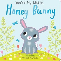 You're My Little Honey Bunny Illustrated by Natalie Marshal