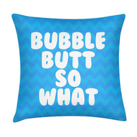 BUBBLE BUTT PILLOW