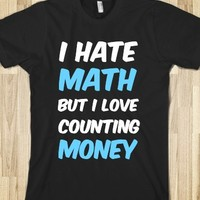 I Hate Math But I Love Counting Money