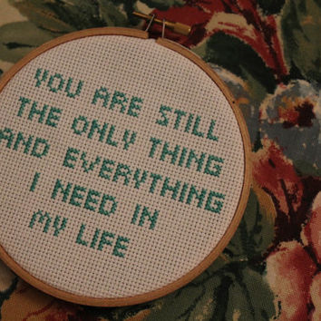 "The Front Bottoms ""You are still the only thing and everything I need in my life"" cross stitch ornament"