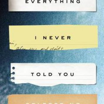Everything I Never Told You: Celeste Ng: 9781594205712: