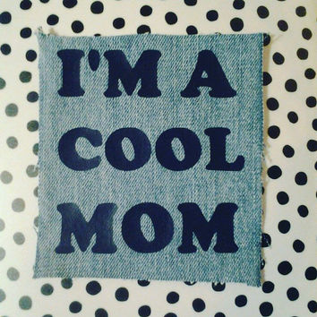 I'm a Cool Mom patch