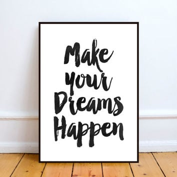 Motivational print quote make your dreams happen scandinavian print black and white