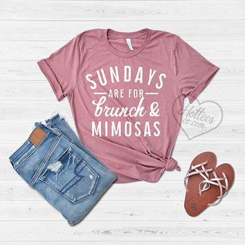 Sundays are for Brunch and Mimosas Shirt