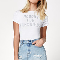 LA Hearts Nobody For President Short Sleeve Skimmer T-Shirt at PacSun.com