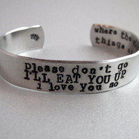 Where the Wild Things Are bracelet -I'll Eat You Up - 2-Sided Hand Stamped Aluminum Cuff - customizable