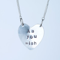 As You Wish Princess Bride Hand Stamped Necklace