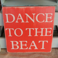 dance to the beat painted wooden sign dance teacher gift dancers room decor kids room decor