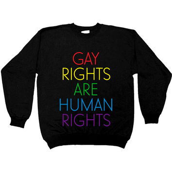 Gay Rights Are Human Rights -- Women's Sweatshirt