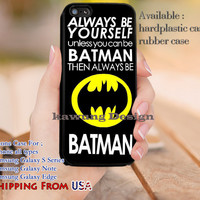 Always Be Yourself Batman Quote iPhone 6s 6 6s+ 5c 5s Cases Samsung Galaxy s5 s6 Edge+ NOTE 5 4 3 #quote dl12