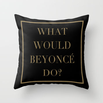 What Would Beyoncé Do? | Queen B | Black and Gold Throw Pillow by Rachel Additon