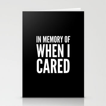 IN MEMORY OF WHEN I CARED (Black & White) Stationery Cards by CreativeAngel | Society6
