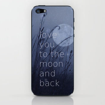 I love you to the moon and back iPhone & iPod Skin by SUNLIGHT STUDIOS | Society6