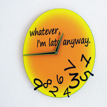 Yellow and Orange Whatever, I'm late anyway. Wall Clock