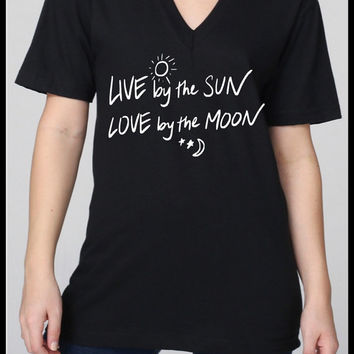Live by the SUN Love by the Moon Vnecks 4 color choices Screen Print Hand Print