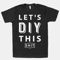 Let's DIY This Shit