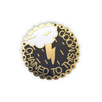Chained To This Mood Enamel Pin