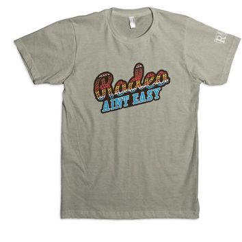 RODEO AINT EASY TEE