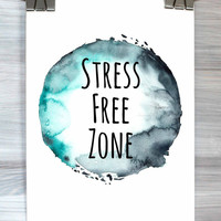 Student Decor Typography Print Stress Free Zone Poster Watercolor Print Bedroom Apartment Dorm Wall Art