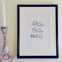 Bless this mess - black on white - DIN A4 - Wall Art Print handmade written - original by misssfaith