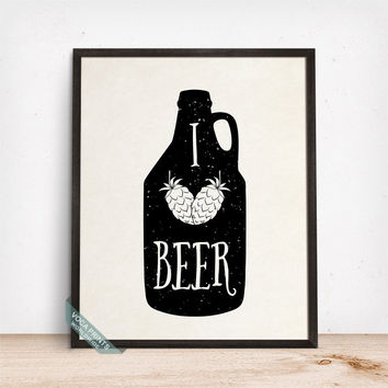 I Love Beer Print, Typography Poster, Beer Print, Wall Art Decor, Kitchen Art, Home Decor, Bar Decor, Beer Quote, Mothers Day Gift