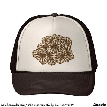 Les fleurs du mal / The Flowers of Evil TruckerHat from Zazzle.com
