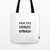 practice reckless optimism Tote Bag by Love from Sophie