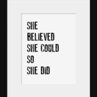 She Believed She Could So She Did Quote Inspirational Print