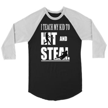 Baseball T-Shirt - I Teach My Kid To Hit And Steal