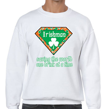 Irishman saving the world st patricks Men Sweatshirts