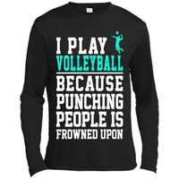 I Play Volleyball Because Punching People Frowned Upon Shirt