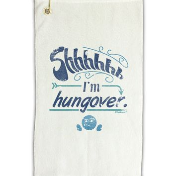 "Shhh Im Hungover Funny Micro Terry Gromet Golf Towel 11""x19 by TooLoud"