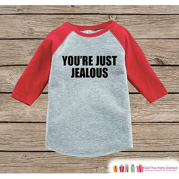 Funny Kids Shirt - You're Just Jealous - Boy or Girl Onepiece or T-shirt - Funny Jealousy Shirt - Kids, Toddler, Youth Red Raglan Gift Idea