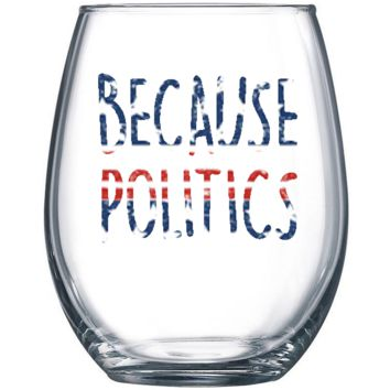 BECAUSE POLITICS STAR SPANGLED Stemless Wine Glass - BECAUSE POLITICS 21oz Stemless Wine Glass