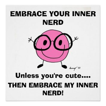 EMBRACE YOUR INNER NERD Poster from Zazzle.com