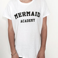 Mermaid academy Tshirt white Fashion funny slogan womens girls sassy cute top