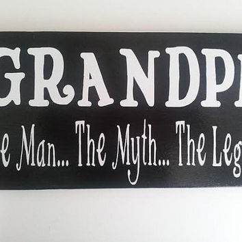 Grandpa The Man The Myth The Legend Wood and Vinyl Sign