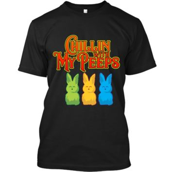 Chilling With My Peeps T-shirt Cool Easter Bunny Rabbit Tee Custom Ultra Cotton