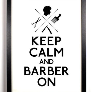 Keep Calm and Barber On (straight razor) 8 x 10 Print Buy 2 Get 1 FREE Keep Calm and Carry On Keep Calm Art Keep Calm Posters